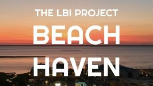 THE LBI PROJECT: Beach Haven – A Honthy Film #LBI