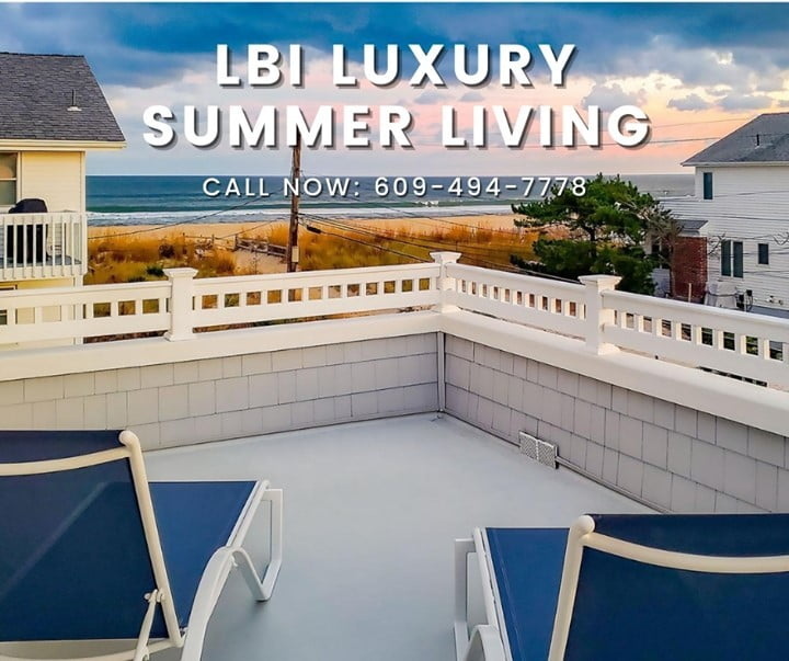 LBI LBI's greatest in luxury summer living. Call now: 609-494-7778. •               …