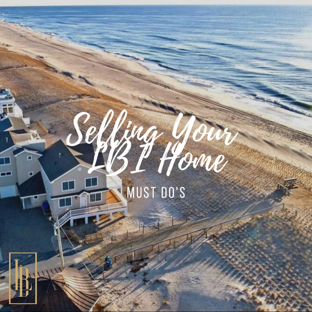 LBI Must do's if you're selling your LBI home    . .                             …