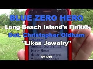 "Blue Zero Hero Harvey Cedars PD's Finest Det,. Christopher  ""Thief"" Oldham  6/18/19 #LBI"