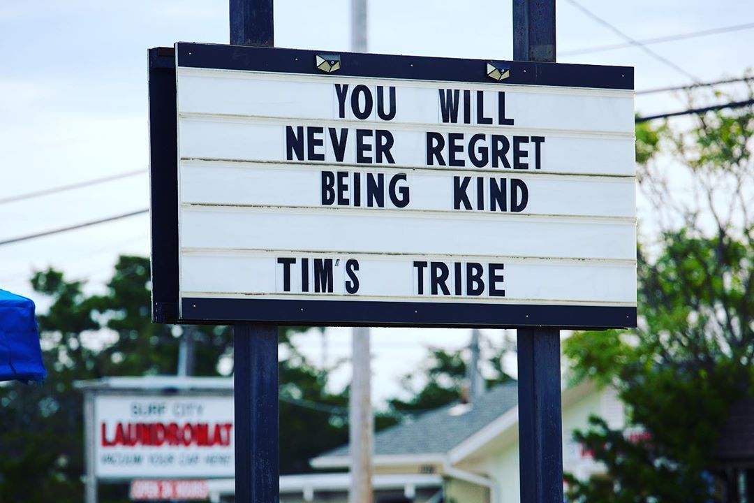 """LBI """"You will never regret being kind"""" – Tim's Tribe.    …"""