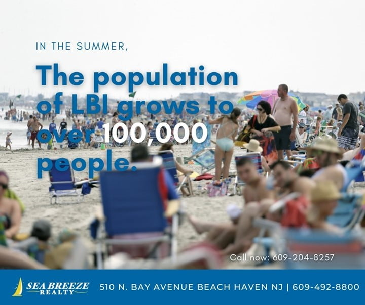 LBI In the summer months, the population of LBI grows to over 100,000 people! Call n…