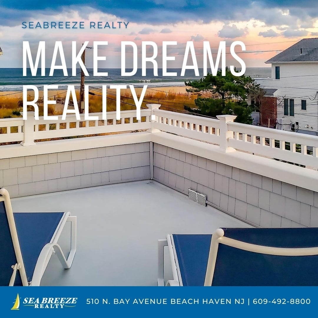 LBI Make your dreams a reality, with Seabreeze Realty. Call now: 609-492-8800 •     …