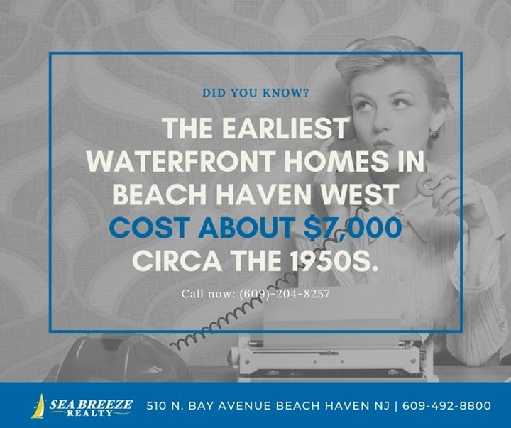 LBI The earliest waterfront homes in Beach Haven West cost around only $7,000 in the…